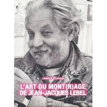 L'art du mont(r)age de Jean-Jacques Lebel