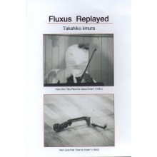 Fluxus Replayed