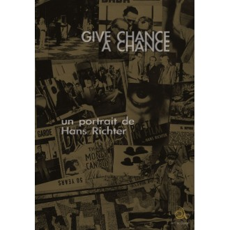 Give Chance a Chance, a portait of Hans Richter