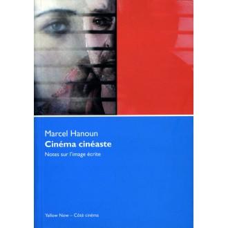 Marcel Hanoun CINÉMA CINÉASTE Notes sur l'image écrite / LIVRE