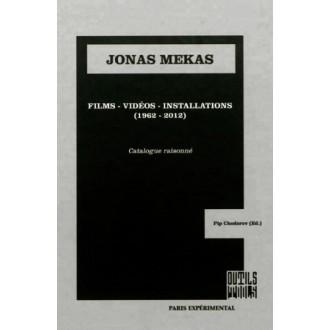 Jonas Mekas films, videos, installations (1962-2012) - Catalog Raisonné
