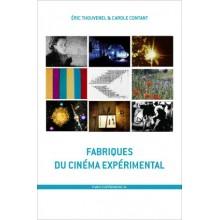 Fabriques du Cinéma Expérimental par Eric Thouvenel & Carole Contant