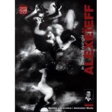 Alexandre Alexeïeff : Le Cinéma épinglé