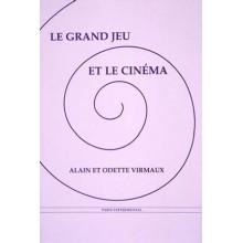 Alain & Odette Virmaux - Le Grand jeu et le cinéma