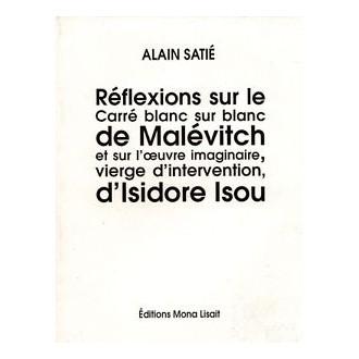 Réflexions sur le carré blanc sur blanc de Malévitch sur l'oeuvre imaginaire, vierge d'intervention, d'Isidore Isou
