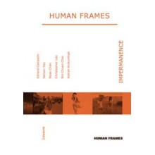 Human Frames: Impermanences