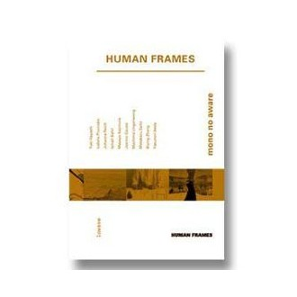 Human Frames: mono no aware