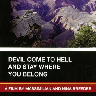 Devil Come to Hell and Stay Where you Belong : A Film by Massimilian and Nina Breeder