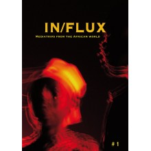 InFlux : Mediatrips from the African World. Vol. 1