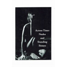Across Time : Nudes and Standing Stones