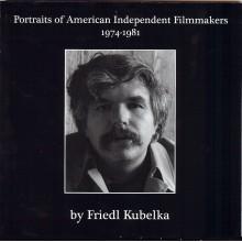 Portraits of Independent Filmmakers   1974-1981 / LIVRE