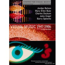 Visual Music from the CVM Archive, 1947-1986 : Belson, Bute, Dockum, Engel, Spinello