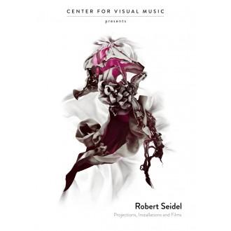 Robert Seidel: Projections, Installations et Films