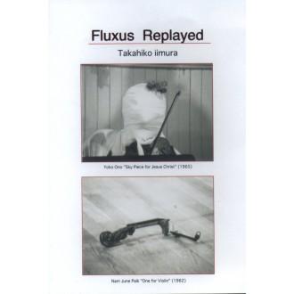 Fluxus Replayed