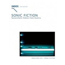INDEX 014: Sonic Fiction - Synaesthetic Videos from Austria (1994)