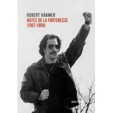 Robert Kramer : Notes de la forteresse (1967-1999)