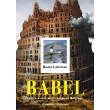 BABEL : Letter to my Friends who Stayed in Belgium