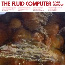 Floris Vanhoof - The Fluid Computer