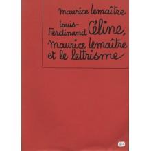 Louis-Ferdinand Céline, Maurice Lemaître et le lettrisme