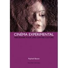 Cinéma Expérimentall : Abécédaire pour une contre-culture