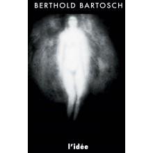 Berthold Bartosche - L'Idée
