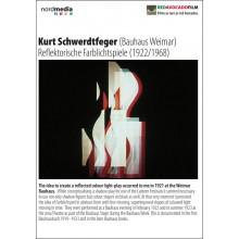 Kurt Schwerdtfeger (Bauhaus Weimar) Reflektorische Farblichtspiele (1922/1968)