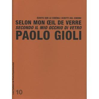 Cahier n° 6: P. Gioli. Selon mon oeil de verre