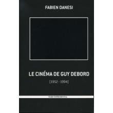 F. Danesi. The Cinema of Guy Debord (1952-1994)