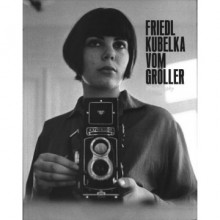 Friedl Kubelka Vom Gröller : Photography & Film